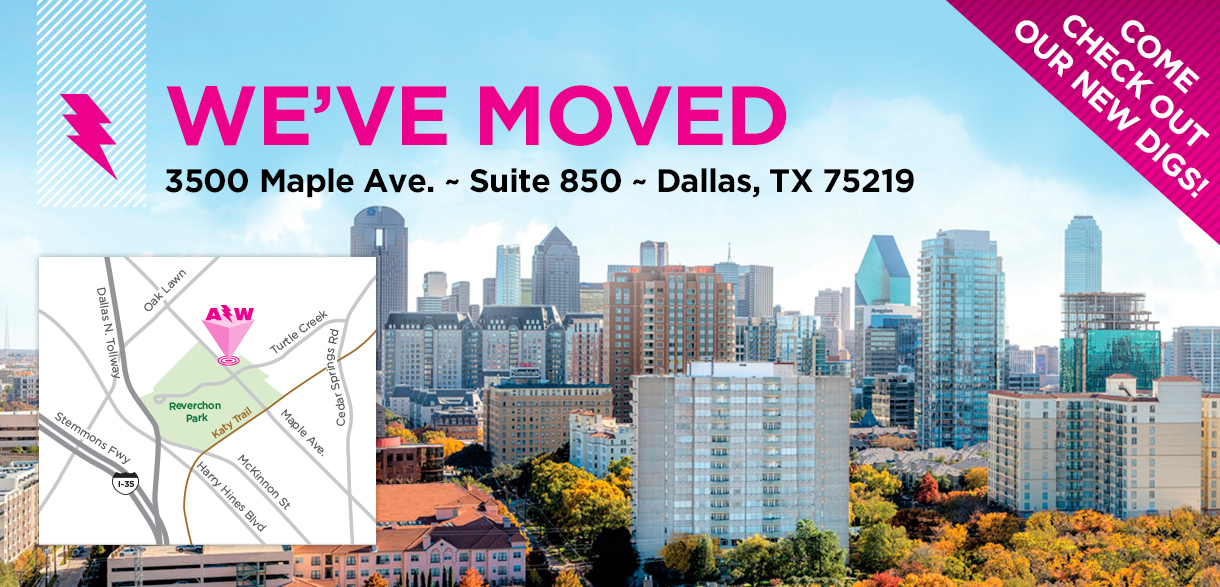 We've moved! Come check out our new digs... 3500 Maple Avenue, Suite 850, Dallas, TX 75219